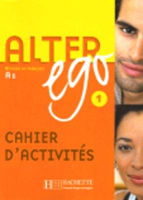 Alter Ego: Cahier d'exercices 1 (Paperback)