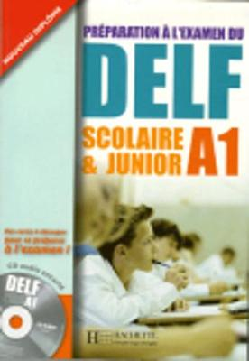 Preparation a L'Examen Du Delf Scolaire ET Junior: Livre A1 & CD