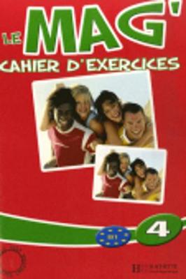 Le Mag: Cahier D'Exercices 4 (Paperback)