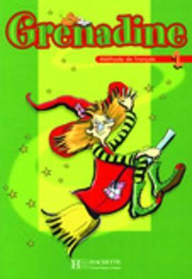 Grenadine: Livre De L'Eleve 1 (Paperback)
