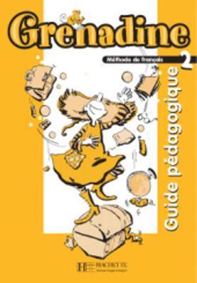 Grenadine: Guide Pedagogique 2 (Paperback)