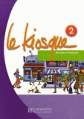 Le Kiosque: Livre de l'eleve 2 (Paperback)