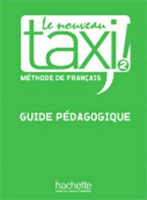 Le nouveau taxi!: Guide pedagogique 2 (Paperback)