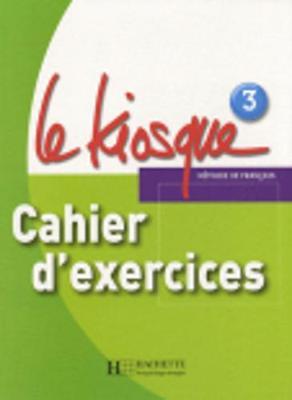 Le Kiosque: Cahier D'Exercices (Paperback)