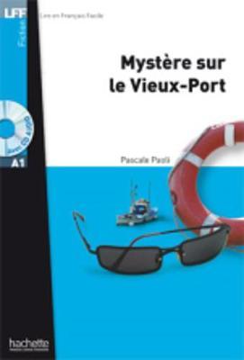 Mystere sur le vieux port. Livre + CD-audio MP3