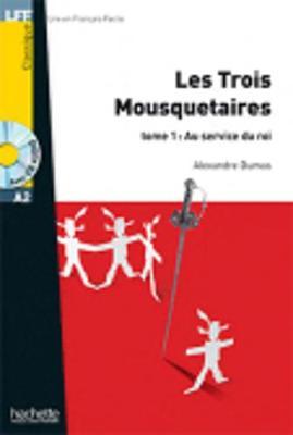 Les trois Mousquetaires Tome 1 Au service du Roi+CD audio MP3