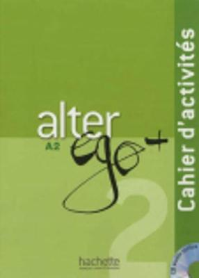 Alter Ego +: Cahier d'activites + CD audio A2