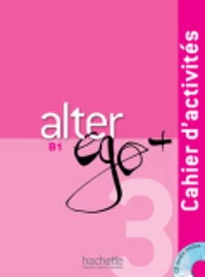 Alter Ego +: Cahier d'activites + CD audio B1