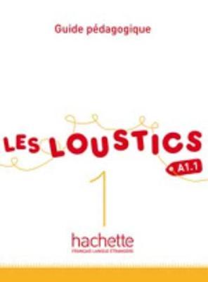 Les Loustics: Guide pedagogique 1 (Paperback)