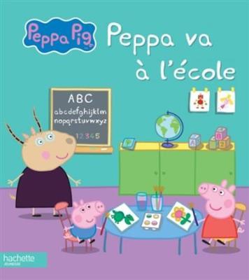 Peppa Pig: Peppa va a l'ecole (Hardback)