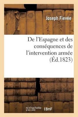 de l'Espagne Et Des Cons quences de l'Intervention Arm e (Paperback)