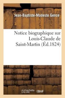 Notice Biographique Sur Louis-Claude de Saint-Martin - Histoire (Paperback)