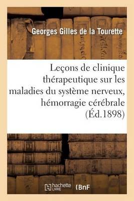 Le�ons de Clinique Th�rapeutique Sur Les Maladies Du Syst�me Nerveux, H�morragie C�r�brale - Sciences (Paperback)
