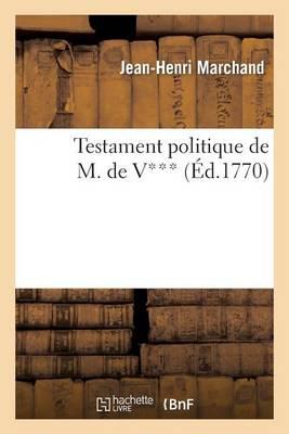 Testament Politique de M. de V*** - Histoire (Paperback)