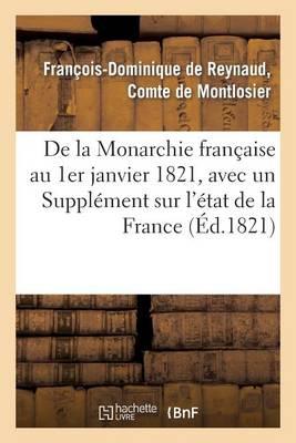 de la Monarchie Fran�aise Au 1er Janvier 1821, Avec Un Suppl�ment Sur l'�tat de la France - Histoire (Paperback)