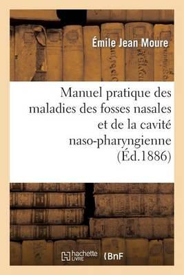 Manuel Pratique Des Maladies Des Fosses Nasales Et de la Cavit� Naso-Pharingienne - Sciences (Paperback)
