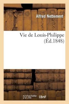 Vie de Louis-Philippe - Histoire (Paperback)