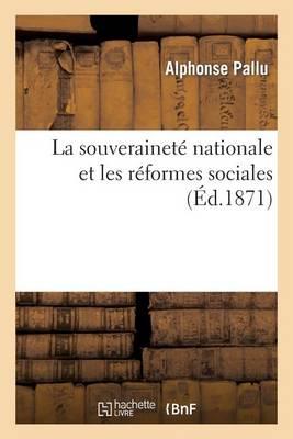 La Souverainet� Nationale Et Les R�formes Sociales - Sciences Sociales (Paperback)