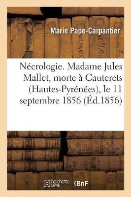 Necrologie. Madame Jules Mallet, Morte a Cauterets (Hautes-Pyrenees), Le 11 Septembre 1856 - Philosophie (Paperback)