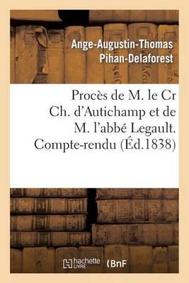 Proc�s de M. Le Cr Ch. d'Autichamp Et de M. l'Abb� Legault. Compte-Rendu - Histoire (Paperback)