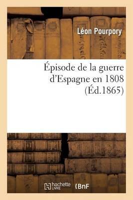 �pisode de la Guerre d'Espagne En 1808 - Litterature (Paperback)