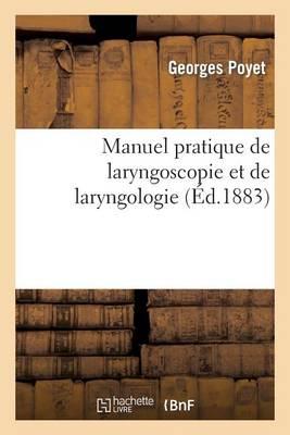 Manuel Pratique de Laryngoscopie Et de Laryngologie - Sciences (Paperback)