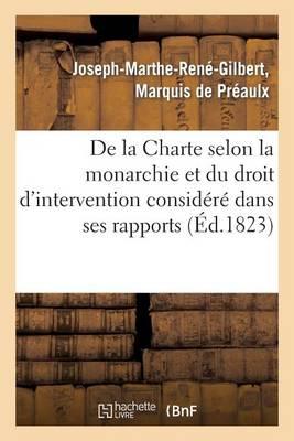 de la Charte Selon La Monarchie Et Du Droit d'Intervention Consid�r� Dans Ses Rapports - Histoire (Paperback)