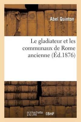 Le Gladiateur Et Les Communeux de Rome Ancienne - Litterature (Paperback)