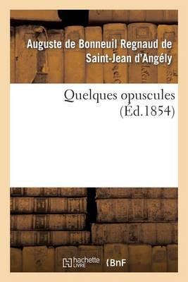 Quelques Opuscules - Histoire (Paperback)