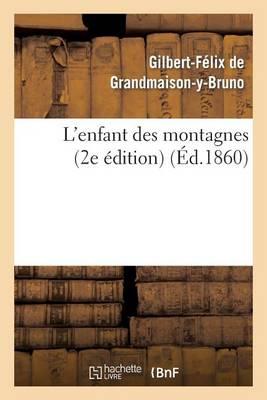 L'Enfant Des Montagnes (2e Edition) - Litterature (Paperback)