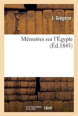 Memoires Sur L'Egypte - Histoire (Paperback)