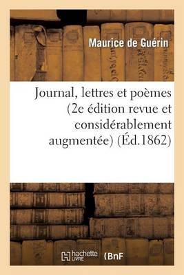 Journal, Lettres Et Po�mes (2e �dition Revue Et Consid�rablement Augment�e) - Litterature (Paperback)