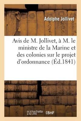 Avis de M. Jollivet, � M. Le Ministre de la Marine Et Des Colonies Sur Le Projet d'Ordonnance - Sciences Sociales (Paperback)