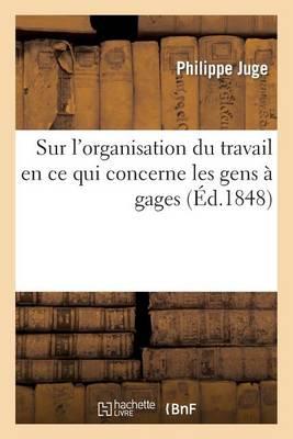 Sur l'Organisation Du Travail En Ce Qui Concerne Les Gens � Gages - Sciences Sociales (Paperback)