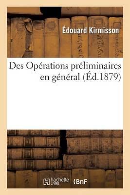 Des Operations Preliminaires En General - Sciences (Paperback)
