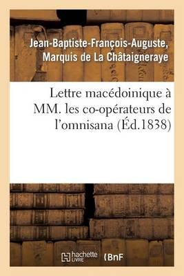 Lettre Mac�doinique � MM. Les Co-Op�rateurs de l'Omnisana Intitul� - Histoire (Paperback)