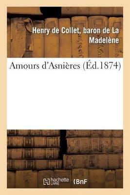 Amours d'Asni�res - Litterature (Paperback)