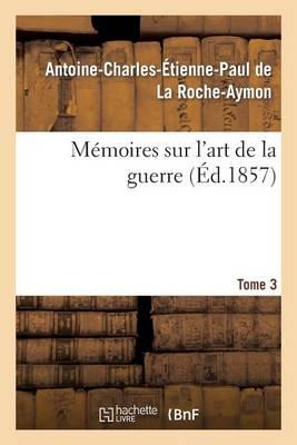 M�moires Sur l'Art de la Guerre. Tome 3 - Sciences Sociales (Paperback)