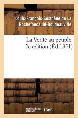La Verite Au Peuple. 2e Edition - Sciences Sociales (Paperback)