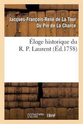 �loge Historique Du R. P. Laurent - Histoire (Paperback)