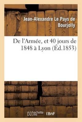 de l'Arm�e, Et 40 Jours de 1848 � Lyon - Histoire (Paperback)