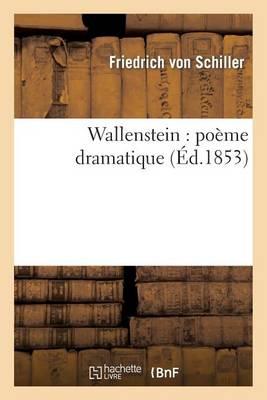 Wallenstein: Po�me Dramatique - Litterature (Paperback)
