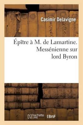 �p�tre � M. de Lamartine. Mess�nienne Sur Lord Byron - Litterature (Paperback)
