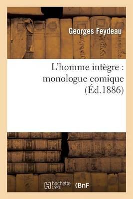 L'Homme Int�gre: Monologue Comique - Litterature (Paperback)