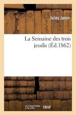 La Semaine Des Trois Jeudis - Litterature (Paperback)