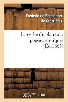 La Gerbe Du Glaneur, Po sies rotiques (Paperback)