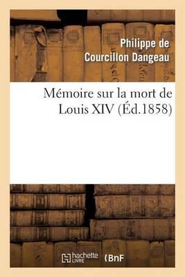 M�moire Sur La Mort de Louis XIV - Histoire (Paperback)
