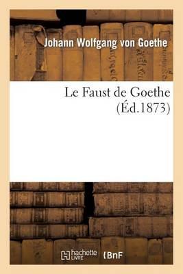 Le Faust de Goethe (�d.1873) - Litterature (Paperback)