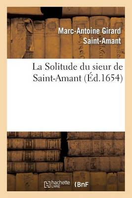 La Solitude Du Sieur de Saint-Amant - Litterature (Paperback)