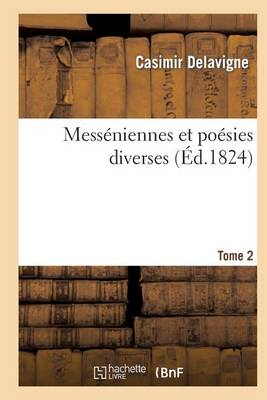 Mess�niennes Et Po�sies Diverses. Tome 2 - Litterature (Paperback)